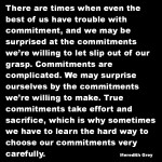 Commitment - There are times when even the best of us have trouble with commitment
