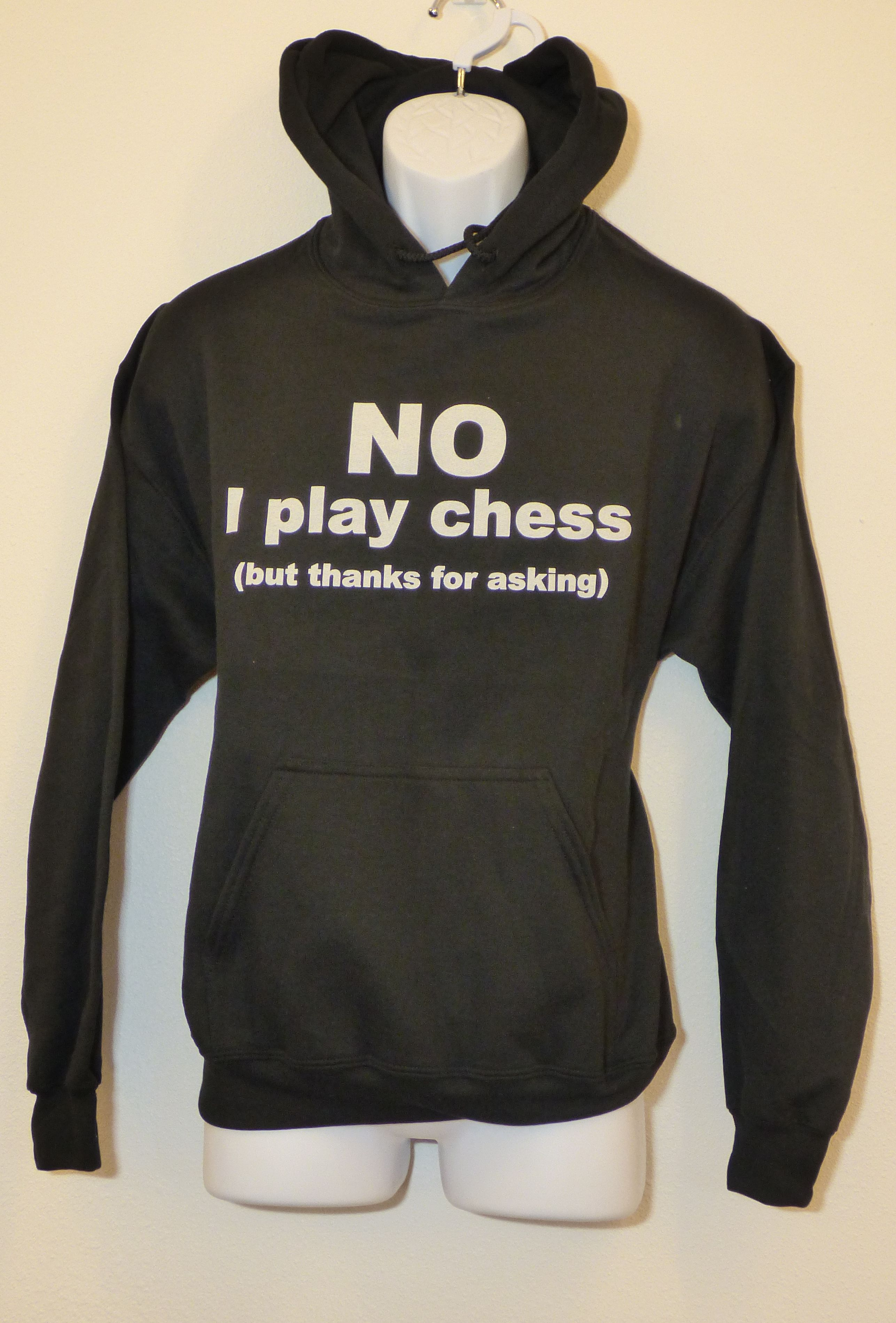 'NO I play chess but thanks for asking' hoodie
