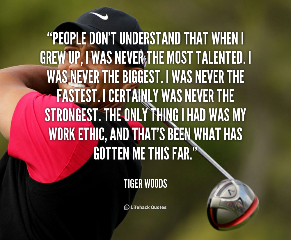 Tiger Woods - work ethic