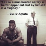 To see a man beaten not by a better man but by himself is a tragedy