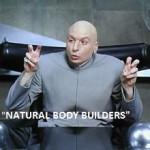Natural bodybuilders - Dr Evil