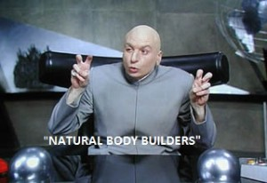 Natural bodybuilders - Dr Evil