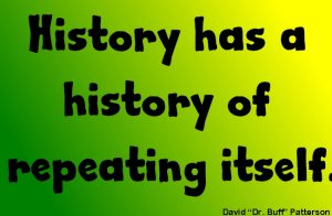 history-has-a-history-of-repeating-itself