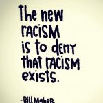 the-new-racism-is-to-deny-that-racism-doesnt-exist